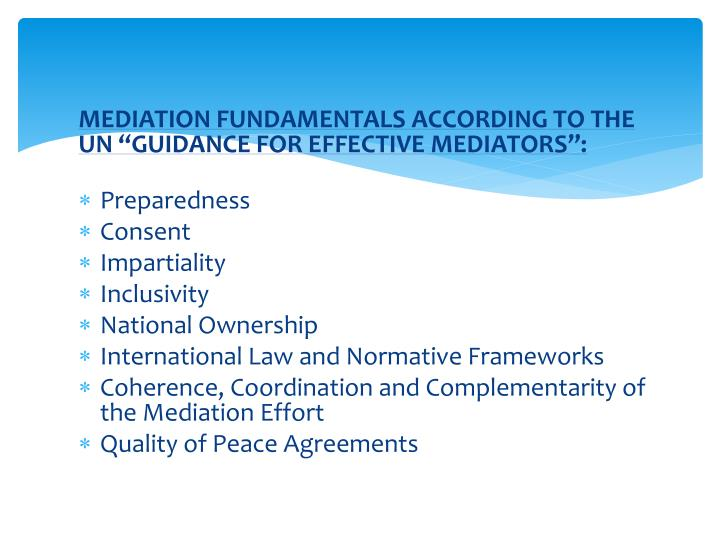 "MEDIATION FUNDAMENTALS ACCORDING TO THE UN ""GUIDANCE FOR EFFECTIVE MEDIATORS"":"