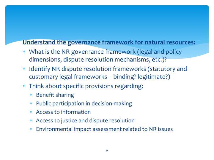 Understand the governance framework for natural resources: