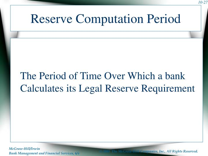 Reserve Computation Period