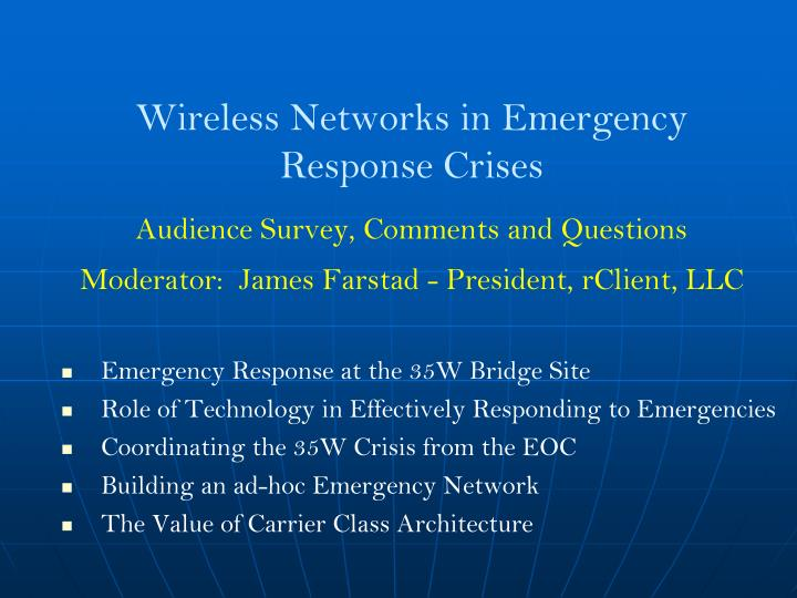 Wireless Networks in Emergency