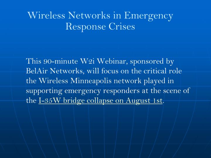 Wireless networks in emergency response crises