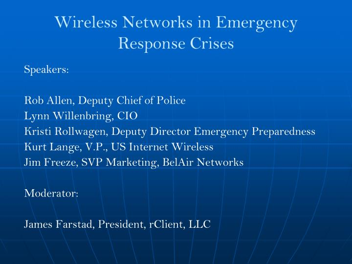 Wireless networks in emergency response crises1