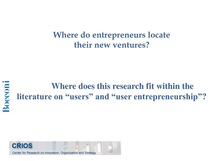 Where do entrepreneurs locate