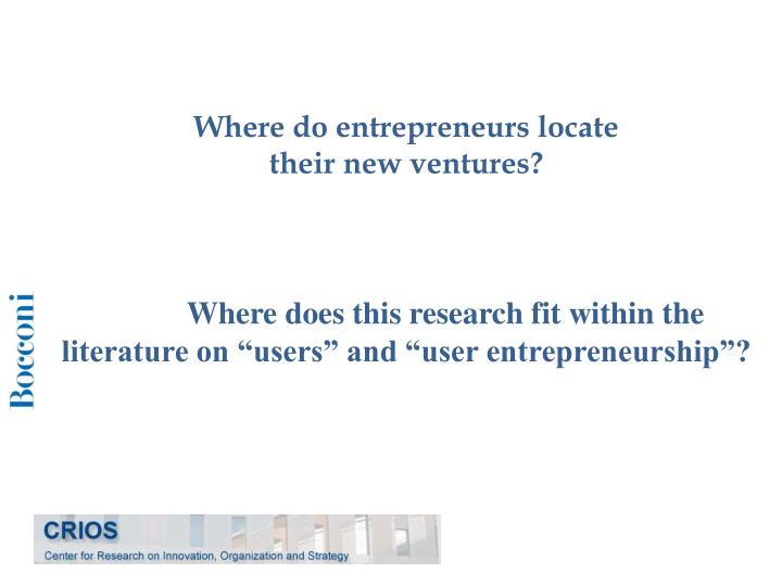 Where do entrepreneurs locate