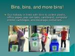 bins bins and more bins