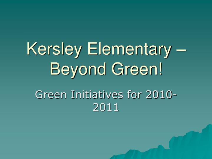 Kersley elementary beyond green