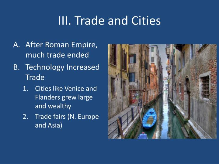 III. Trade and Cities
