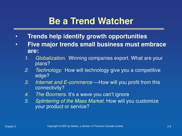 Be a Trend Watcher