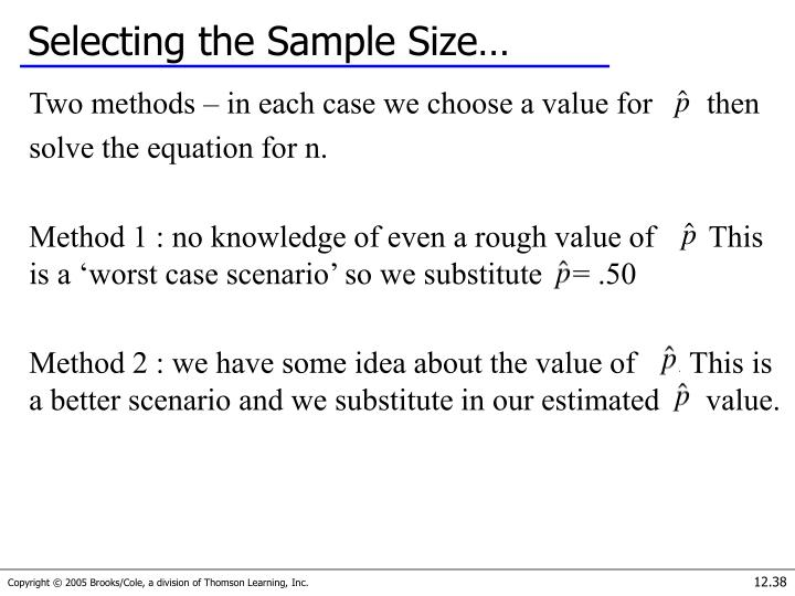 Selecting the Sample Size…