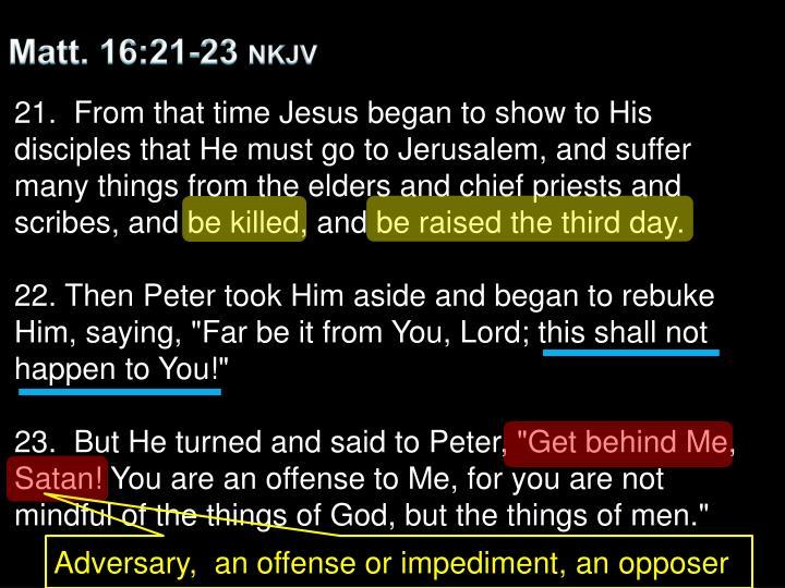 Matt. 16:21-23