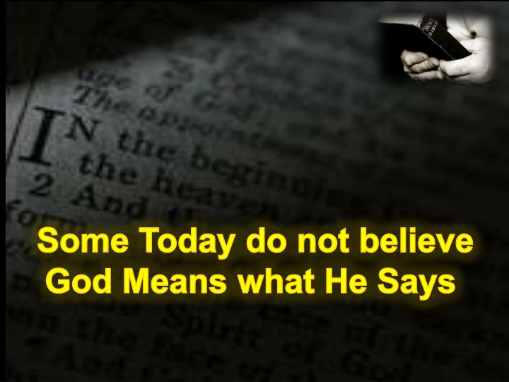 Some Today do not believe