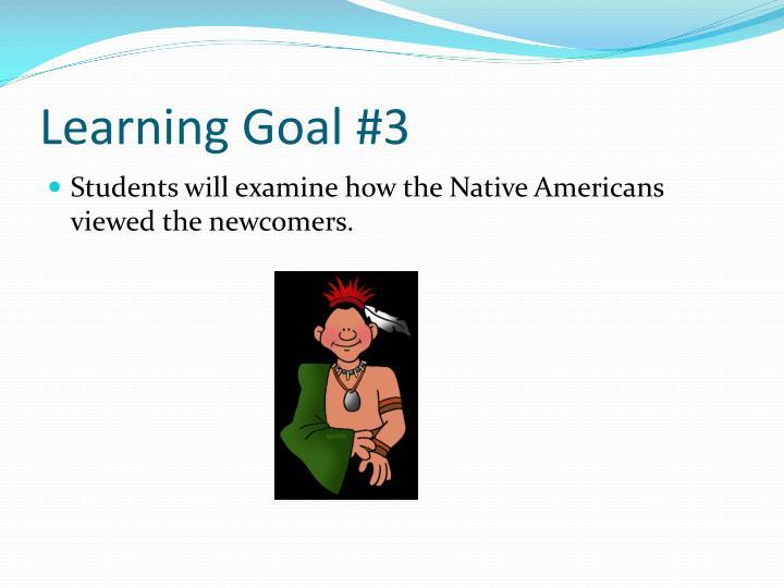 Learning Goal #3