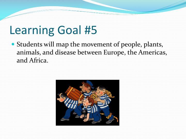 Learning Goal #5