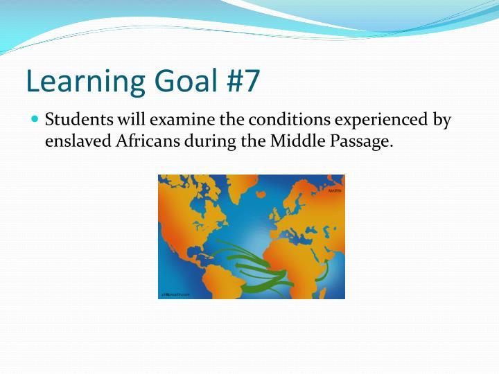 Learning Goal #7