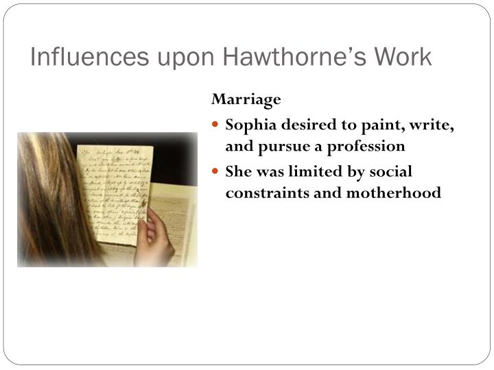 Influences upon Hawthorne's Work