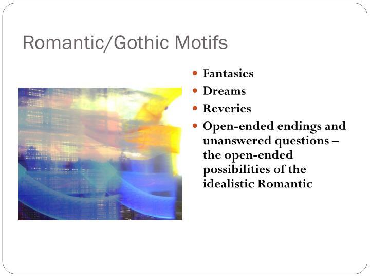 Romantic/Gothic Motifs