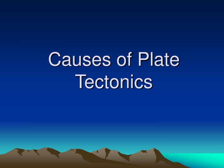 Causes of Plate