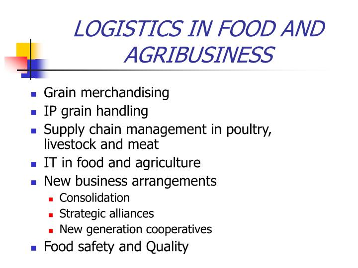 LOGISTICS IN FOOD AND AGRIBUSINESS