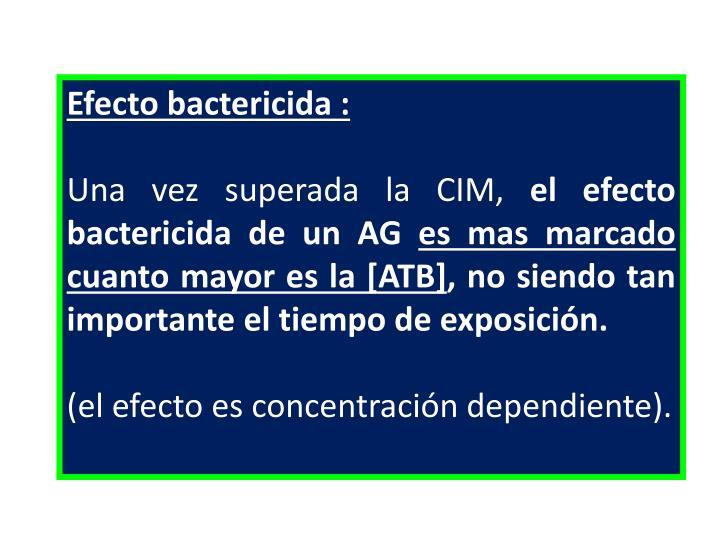 Efecto bactericida :
