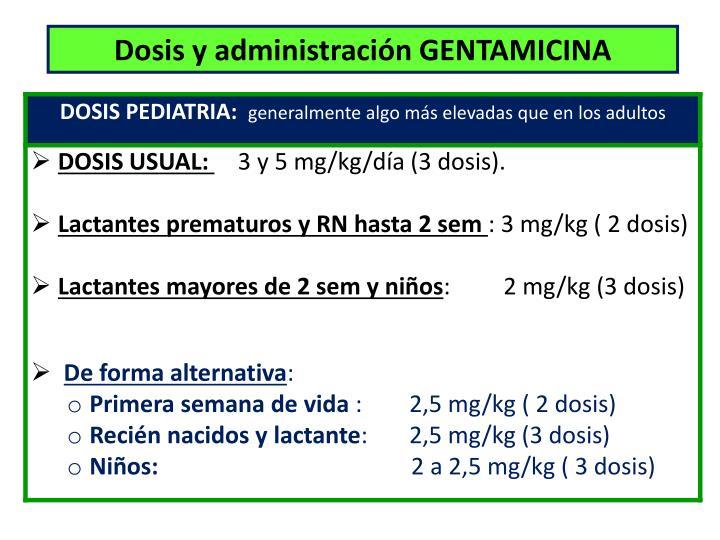 Dosis y administración GENTAMICINA