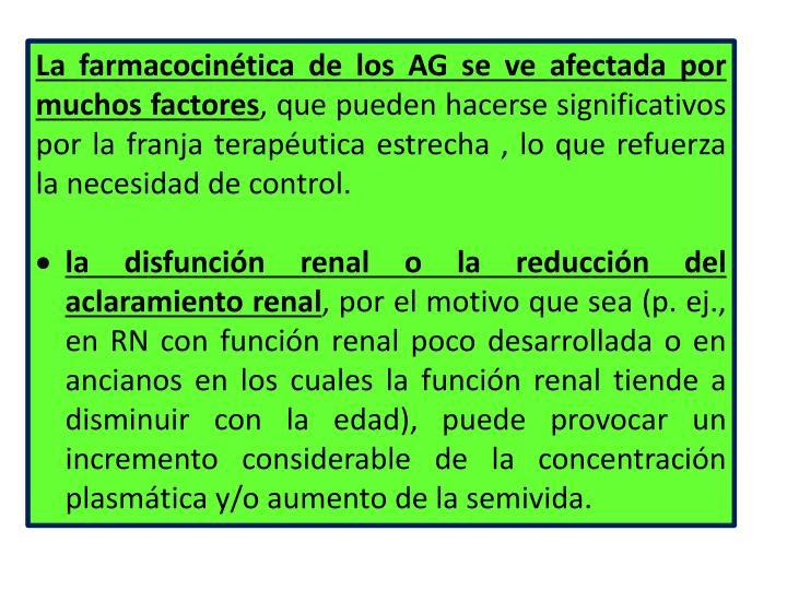 La farmacocinética de los AG se ve afectada por muchos factores
