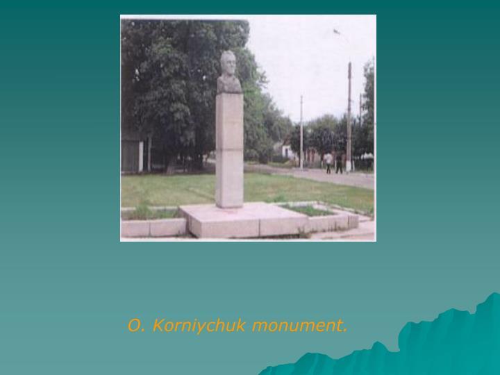 O. Korniychuk monument.