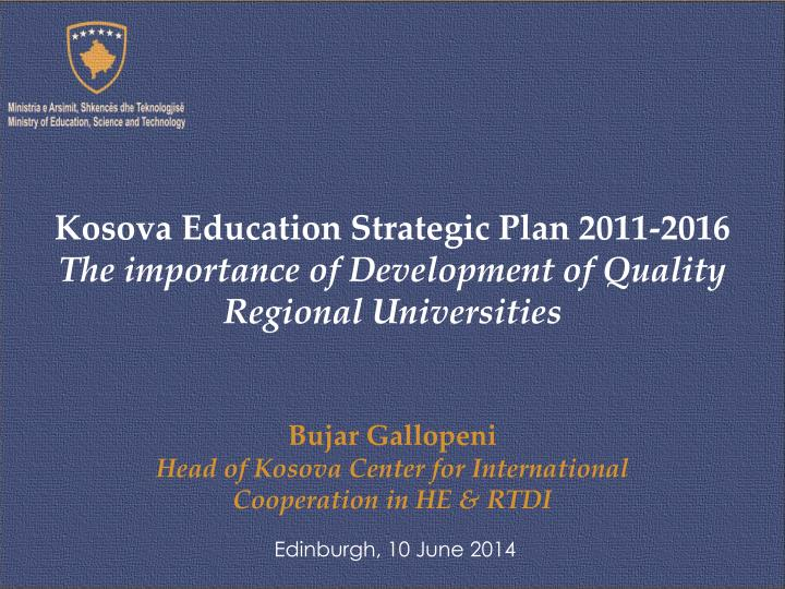 Bujar gallopeni head of kosova center for international cooperation in he rtdi