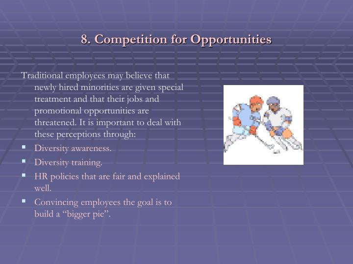 8. Competition for Opportunities