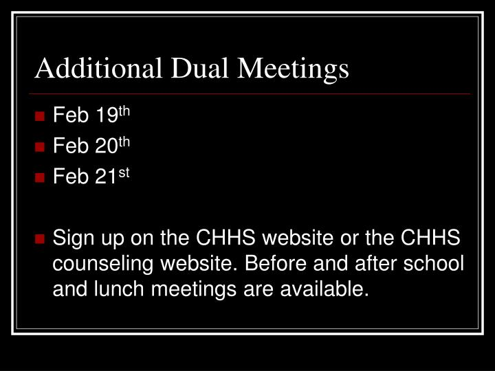 Additional Dual Meetings