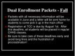 dual enrollment packets fall