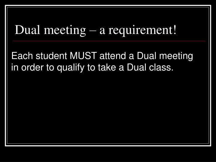 Dual meeting – a requirement!