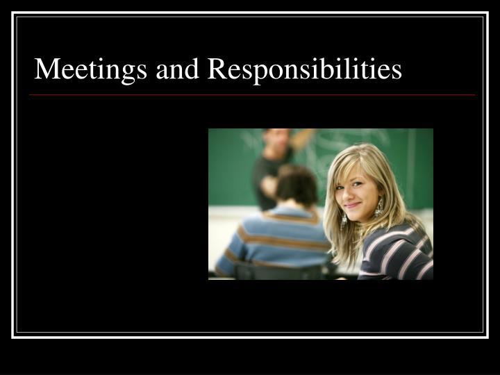 Meetings and Responsibilities