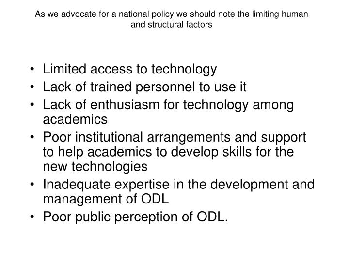 As we advocate for a national policy we should note the limiting human and structural factors