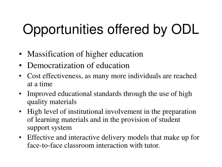 Opportunities offered by ODL