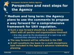 perspective and next steps for the agency1