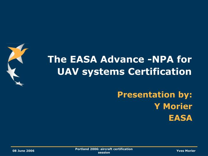 The easa advance npa for uav systems certification