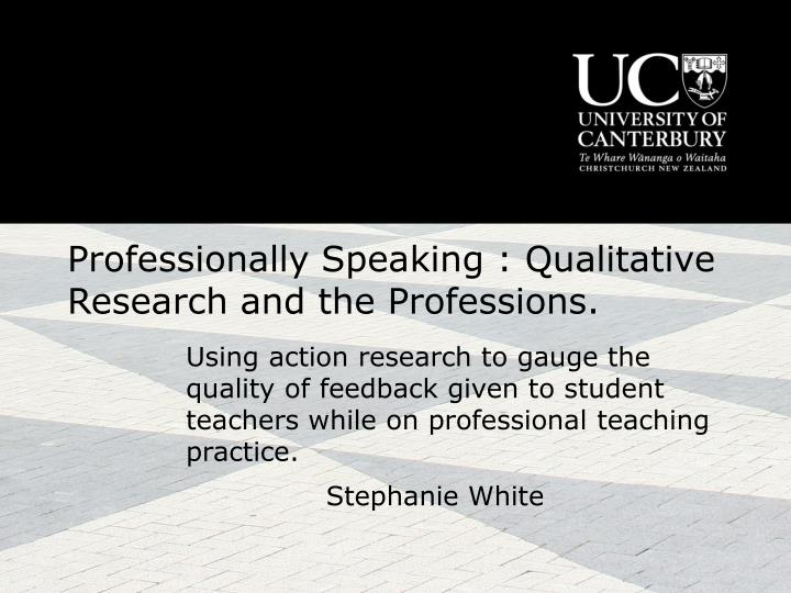 Professionally speaking qualitative research and the professions