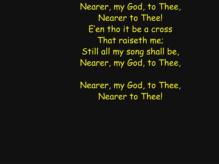Nearer, my God, to Thee,