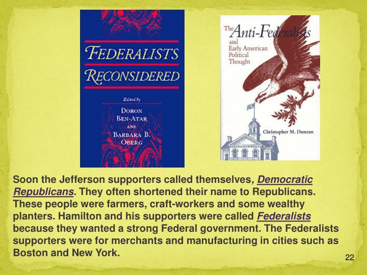 Soon the Jefferson supporters called themselves