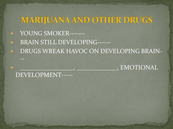 MARIJUANA AND OTHER DRUGS