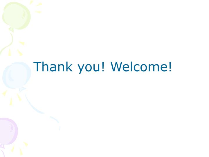 Thank you! Welcome!