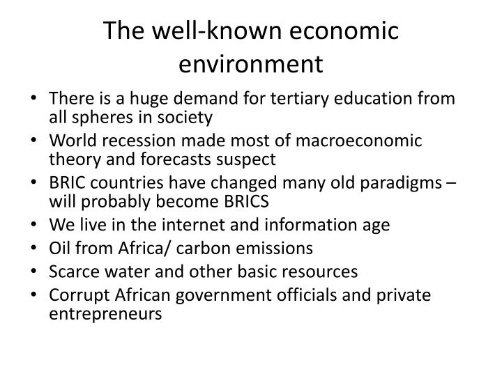 The well known economic environment