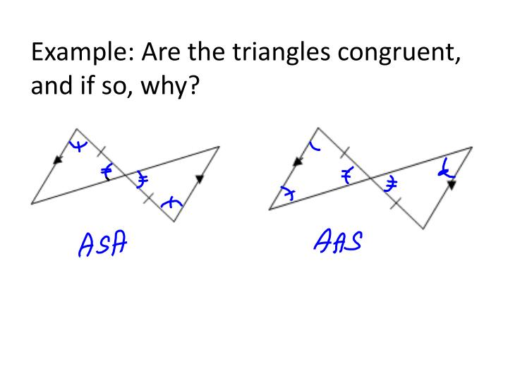 Example: Are the triangles congruent, and if so, why?