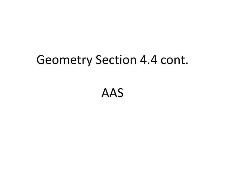 Geometry section 4 4 cont aas