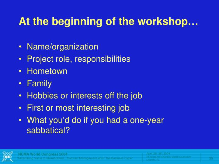 At the beginning of the workshop…