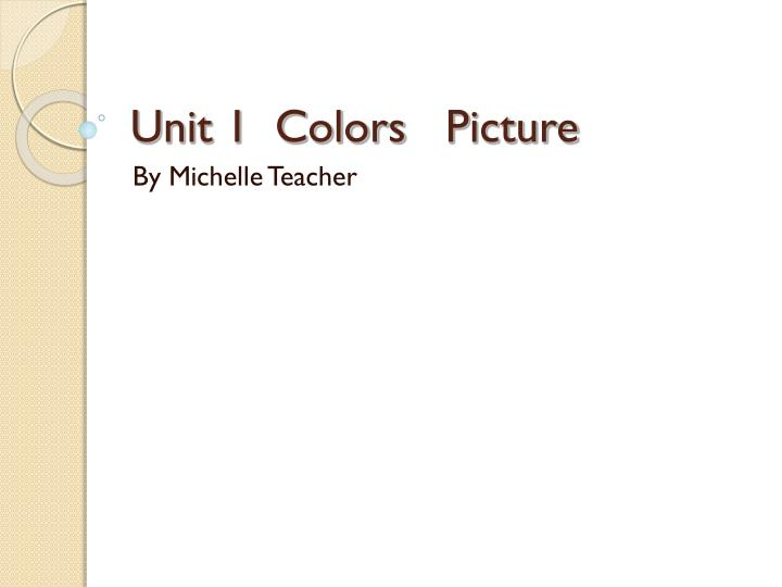 Unit 1 colors picture