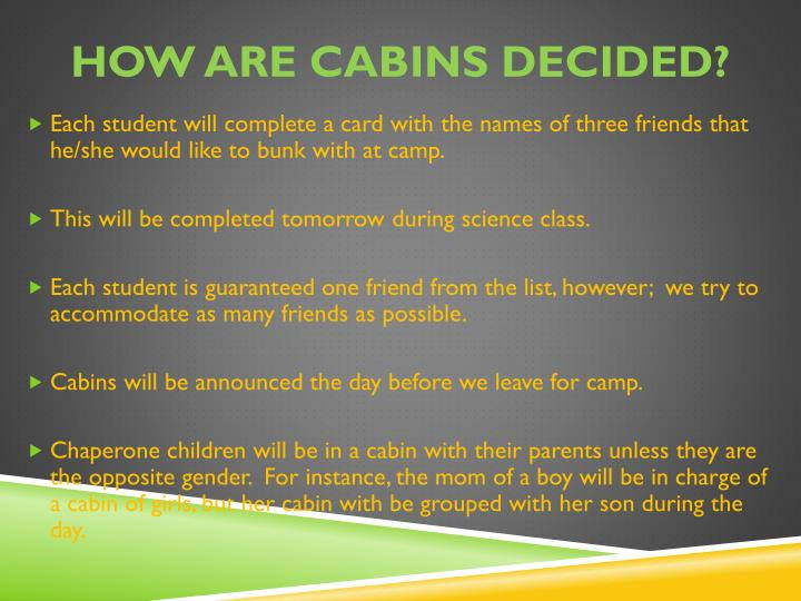 How are cabins decided?