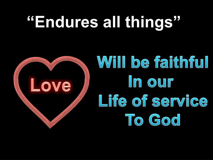 """Endures all things"""