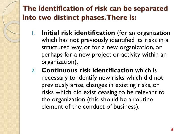 The identification of risk can be separated into two distinct phases. There is: