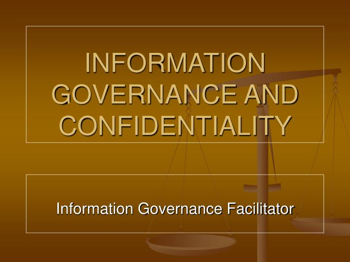 Information governance and confidentiality